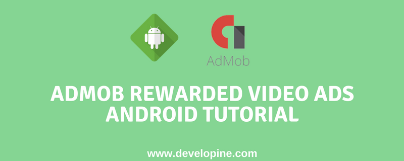 How to Integrate AdMob Rewarded Video Ads in Android Tutorial