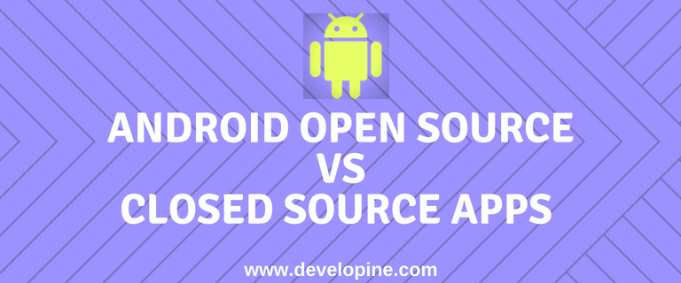 Why Android App Developers Should Use Open-Source and Closed OSs