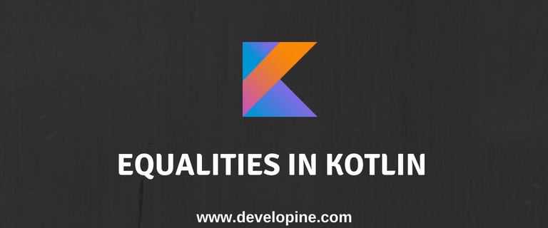 Kotlin structural and referential equality