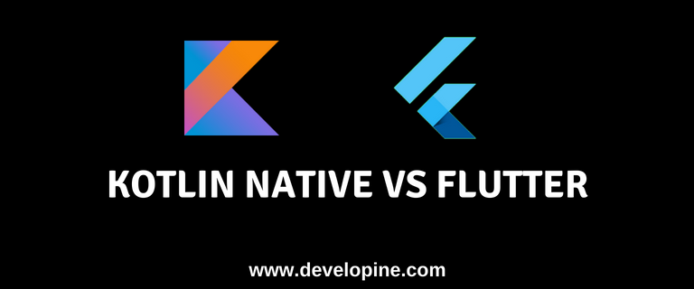 Difference between Kotlin Native and Flutter : A Comparison