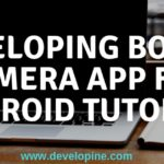 How to develop Bothie Camera Application For Android