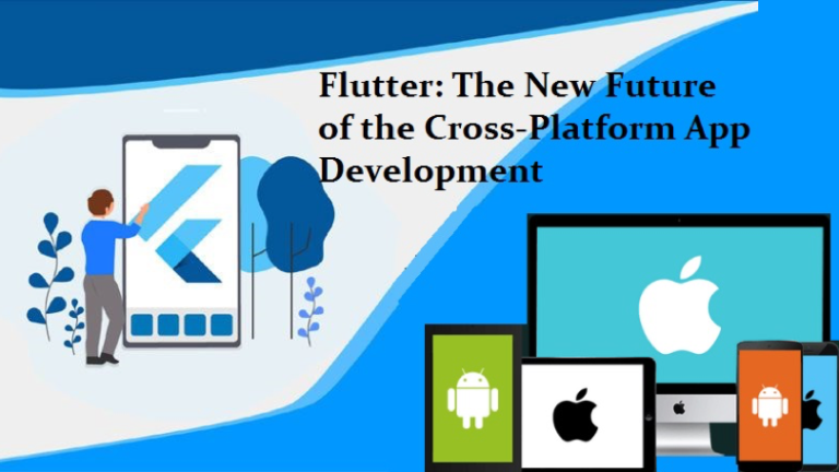 Flutter: The Lifeline of Cross-platform Application Development